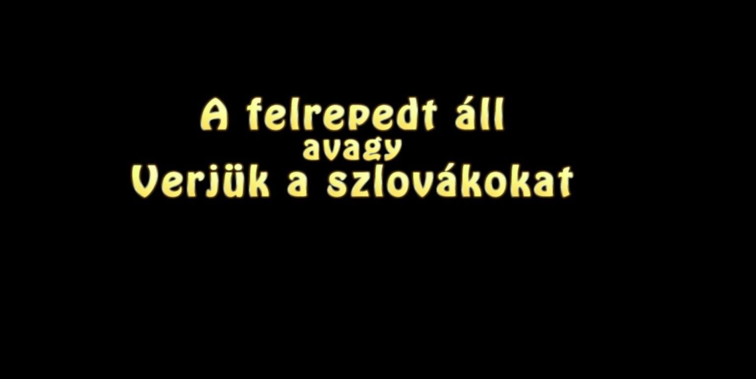 A felrepedt áll avagy verjük a szlovákokat – Motoros Dekameron hatodik mese